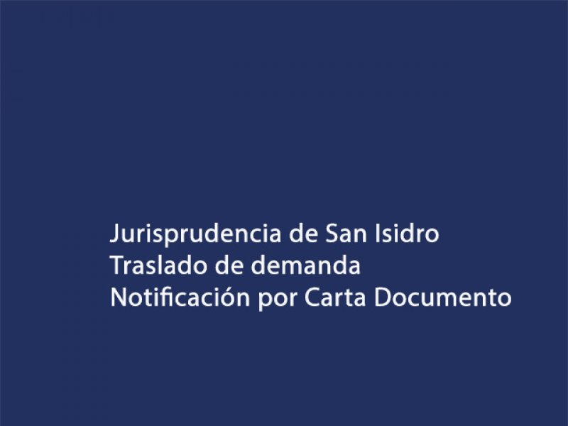 Traslado de demanda. Notificación por Carta Documento
