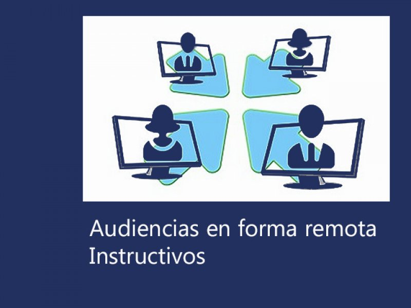 Audiencias en forma remota. Instructivos